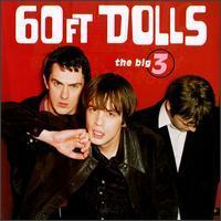60 Ft. Dolls - The Big 3