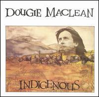 Dougie MacLean - Indigenous