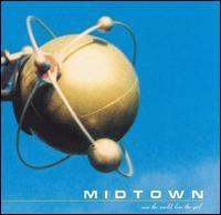 Midtown - Save the World, Lose the Girl