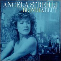 Angela Strehli - Blonde and Blue