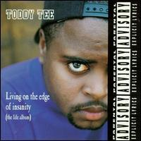 Toddy Tee - Living on the Edge of Insanity