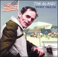 The Glands - Double Thriller