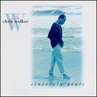 Chris Walker - Sincerely Yours