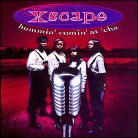Xscape - Hummin' Comin' at 'Cha