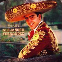 Alejandro Fernandez - Grandes Exitos a La Manera de Alejandro Fernandez