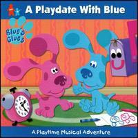 Blues Clues - A Playdate with Blue: A Playtime Musical Adventure