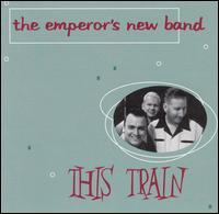 This Train - Emperor's New Band