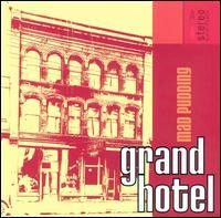 Mad Pudding - Grand Hotel