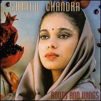 Sheila Chandra - Roots and Wings
