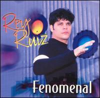 Rey Ruiz - Fenomenal