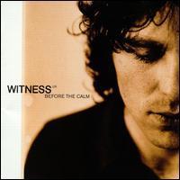 Witness U.K. - Before the Calm