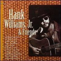 Hank Williams, Jr. - Hank Williams, Jr. & Friends [MCA Special Products]