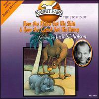 Jack Nicholson w/ Bobby Mcferrin - How the Rhinocerous Got His Skin/How The Camel Got His Hump