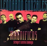 Leonardo Gonzales Y los Magnificos - Siempre Cuenta Conmigo
