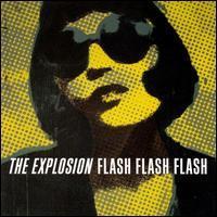 The Explosion - Flash Flash Flash