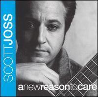 Scott Joss - A New Reason to Care