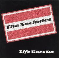 Secludes - Life Goes On