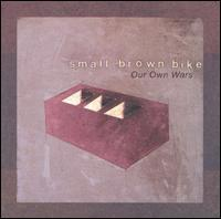 Small Brown Bike - Our Own Wars