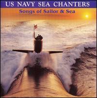 U.S. Navy Sea Chanters - Songs of Sailor and Sea