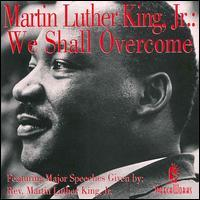 Martin Luther King, Jr. - We Shall Overcome