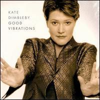 Kate Dimbleby - Good Vibrations