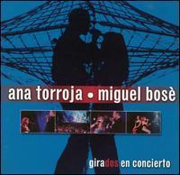 Ana Torroja y Miguel Bosé - Girados en Concierto