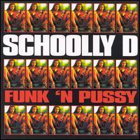 Schoolly D - Funk 'n Pussy