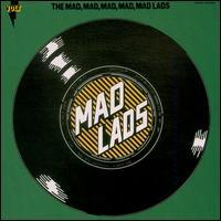 The Mad Lads - The Mad, Mad, Mad, Lads