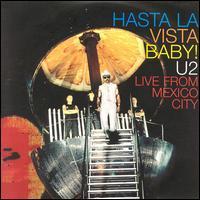 U2 - Hasta La Vista Baby!: Live from Mexico City