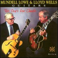 Mundell Lowe & Lloyd Wells - This One for Charlie