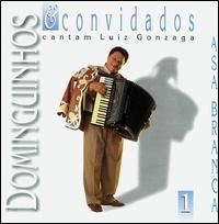Dominguinhos & Convidados - Cantam Luiz Gonzaga, Vol. 1