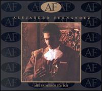 Alejandro Fernandez - Mis Primeros Exitos