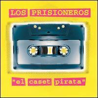 Los Prisioneros - El Caset Pirata