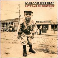 Garland Jeffreys - Don't Call Me Buckwheat