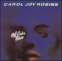 Carol Joy Robins - Off Color Blues