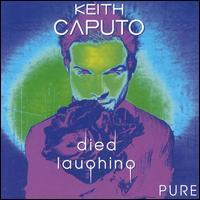 Keith Caputo - Died Laughing Pure