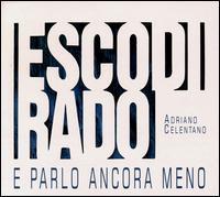 Adriano Celentano - Esco Di Rado -- E Parlo Ancora Meno