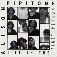 Alison Pipitone - Life in the First Person