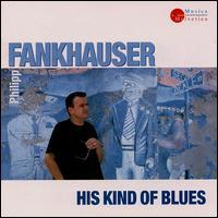 Philipp Fankhauser - His Kind of Blues