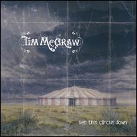 Tim McGraw - Set This Circus Down