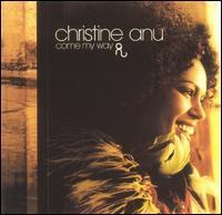 Christine Anu - Come My Way