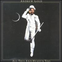 Andrew Gold - All This & Heaven Too