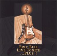 Eric Bell - Live Tonite...Plus!