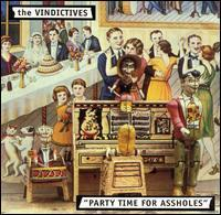 The Vindictives - Party Time for Assholes