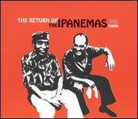 The Ipanemas - The Return of the Ipanemas