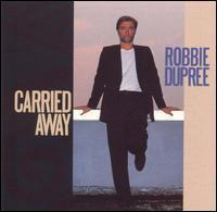 Robbie Dupree - Carried Away