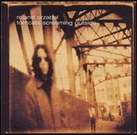 Roland Orzabal - Tomcats Screaming Outside