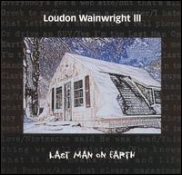 Loudon Wainwright III - The Last Man on Earth