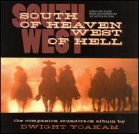 Dwight Yoakam - South of Heaven, West of Hell