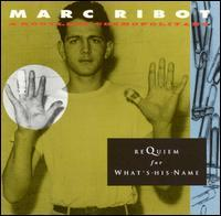 Marc Ribot - Requiem for What's His Name